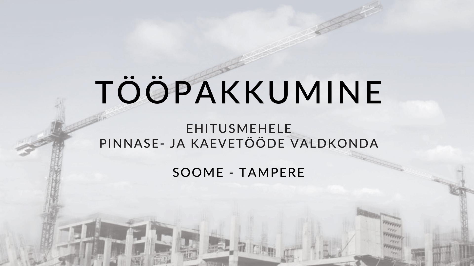 Otsime pädevat ehitusmeest pinnase- ja kaevetööde valdkonda teede- ja taristuehitusobjektidele – Tamperes